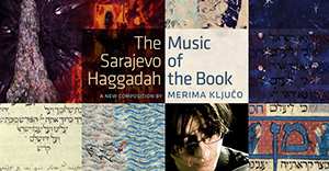 The Sarajevo Haggadah: Music of the Book